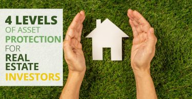 4 LEVELS OF ASSET PROTECTION FOR REAL ESTATE INVESTORs-Legacy