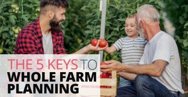 5 Keys To Whole Farm Planning-LegacyLF