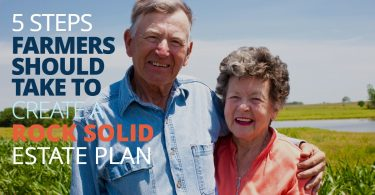 5 STEPS FARMERS SHOULD TAKE TO CREATE A ROCK SOLID ESTATE PLAN-LegacyLF