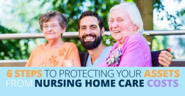 6 STEPS TO PROTECTING YOUR ASSETS FROM NURSING HOME CARE COSTS_6 STEPS TO PROTECTING YOUR ASSETS FROM NURSING HOME CARE COSTS-Legacy