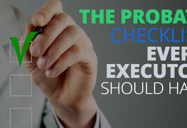 Probate Checklist Every Executor Should Have-Legacy