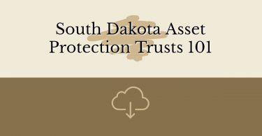 South Dakota Asset Protection Trusts 101 v2