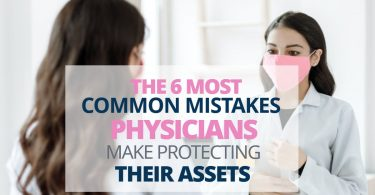 The 6 Most Common Mistakes Physicians Make Protecting Their Assets-Legacy