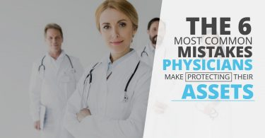 6 MOST COMMON MISTAKES PHYSICIANS MAKE PROTECTING THEIR ASSETS-SanClemente