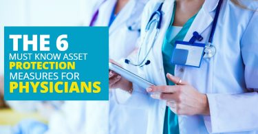 THE 6 MUST KNOW ASSET PROTECTION MEASURES FOR PHYSICIANS-SanClemente