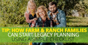 HOW FARM AND RANCH FAMILIES CAN START LEGACY PLANNING USING A SIMPLE CHECKLIST-LegacyLF