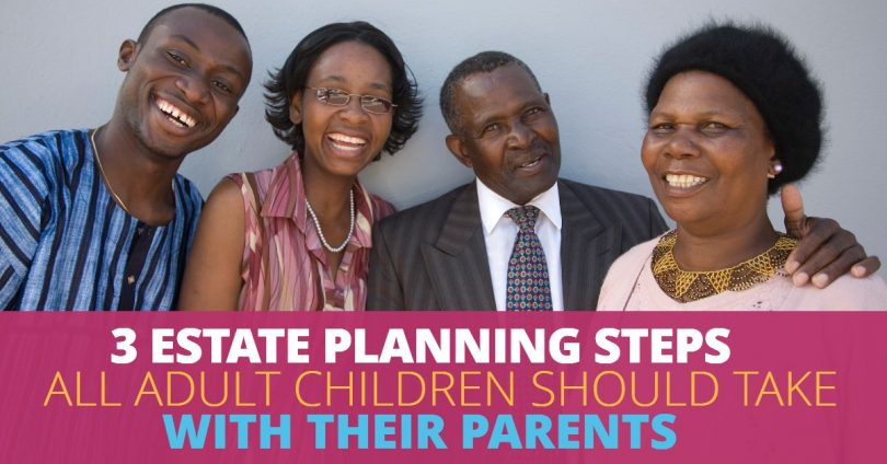 3 ESTATE PLANNING STEPS ALL ADULT CHILDREN SHOULD TAKE WITH THEIR AGING PARENTS-SanClemente