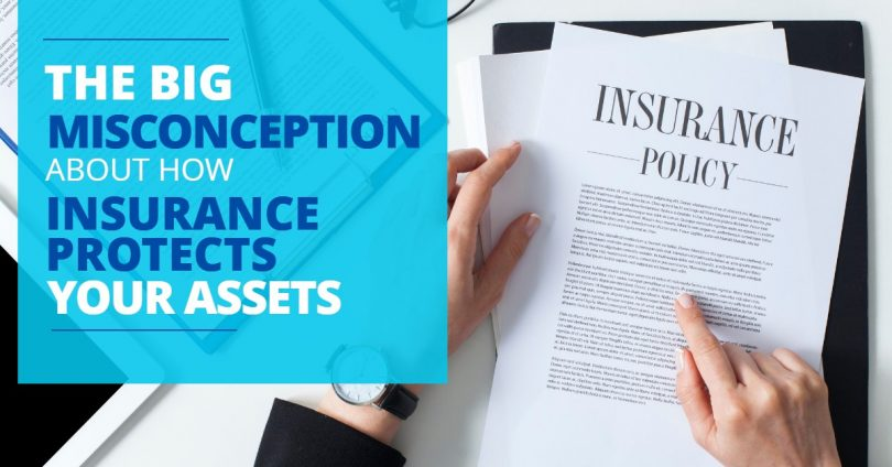 THE BIG MISCONCEPTION ABOUT HOW INSURANCE PROTECTS YOUR ASSETS-SanClemente