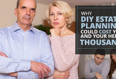 WHY DIY ESTATE PLANNING COULD COST YOU AND YOUR HEIRS THOUSANDS-SanClemente